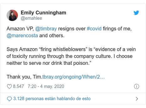 "Publicación de Twitter por @emahlee: Amazon VP, @timbray resigns over #covid firings of me, @marencosta and others. Says Amazon ""firing whistleblowers"" is ""evidence of a vein of toxicity running through the company culture. I choose neither to serve nor drink that poison.""Thank you, Tim."