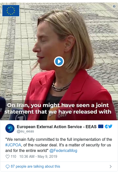 """Twitter post by @eu_eeas: """"We remain fully committed to the full implementation of the #JCPOA, of the nuclear deal. It's a matter of security for us and for the entire world"""" @FedericaMog"""