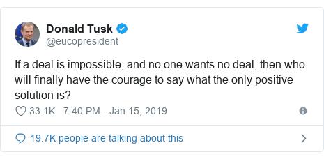 Mensaje de Twitter de @eucopresident: Si un acuerdo es imposible y nadie quiere un acuerdo, ¿quién tendrá finalmente el coraje de decir cuál es la única solución positiva?