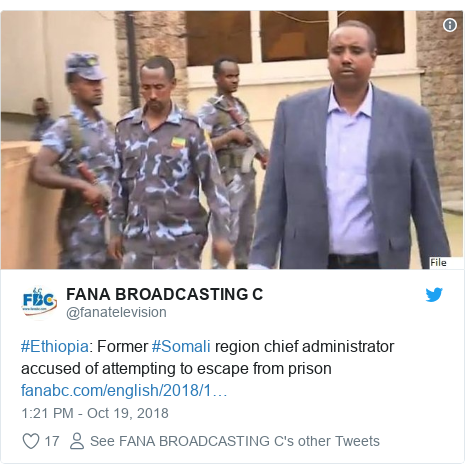 Twitter post by @fanatelevision: #Ethiopia  Former #Somali region chief administrator accused of attempting to escape from prison