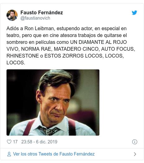 Publicación de Twitter por @faustianovich: Adiós a Ron Leibman, estupendo actor, en especial en teatro, pero que en cine atesora trabajos de quitarse el sombrero en películas como UN DIAMANTE AL ROJO VIVO, NORMA RAE, MATADERO CINCO, AUTO FOCUS, RHINESTONE o ESTOS ZORROS LOCOS, LOCOS, LOCOS.