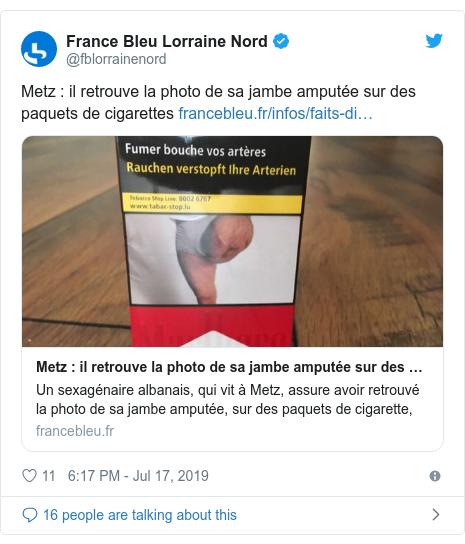 Twitter post by @fblorrainenord: Metz   il retrouve la photo de sa jambe amputée sur des paquets de cigarettes