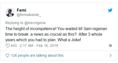 Twitter post by @femiakande_: The height of incompetence! You waited till 3am nigerian  time to break  a news as crucial as this?  After 3 whole years which you had to plan. What a Joke!