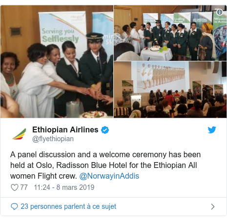 Twitter publication par @flyethiopian: A panel discussion and a welcome ceremony has been held at Oslo, Radisson Blue Hotel for the Ethiopian All women Flight crew. @NorwayinAddis