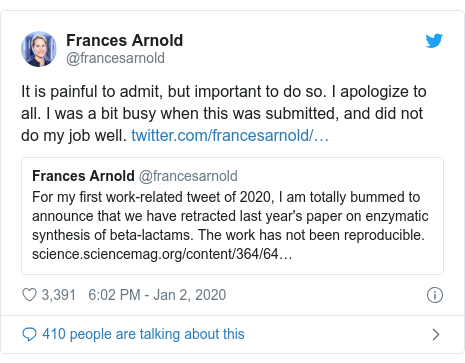 Twitter post by @francesarnold: It is painful to admit, but important to do so. I apologize to all. I was a bit busy when this was submitted, and did not do my job well.