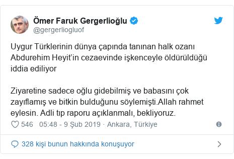 @gergerliogluof tarafından yapılan Twitter paylaşımı: Uygur Türklerinin dünya çapında tanınan halk ozanı Abdurehim Heyit'in cezaevinde işkenceyle öldürüldüğü iddia ediliyorZiyaretine sadece oğlu gidebilmiş ve babasını çok zayıflamış ve bitkin bulduğunu söylemişti.Allah rahmet eylesin. Adli tıp raporu açıklanmalı, bekliyoruz.