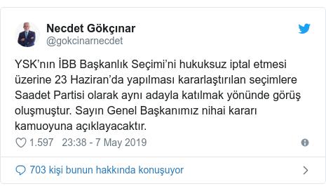@gokcinarnecdet tarafından yapılan Twitter paylaşımı: YSK'nın İBB Başkanlık Seçimi'ni hukuksuz iptal etmesi üzerine 23 Haziran'da yapılması kararlaştırılan seçimlere Saadet Partisi olarak aynı adayla katılmak yönünde görüş oluşmuştur. Sayın Genel Başkanımız nihai kararı kamuoyuna açıklayacaktır.