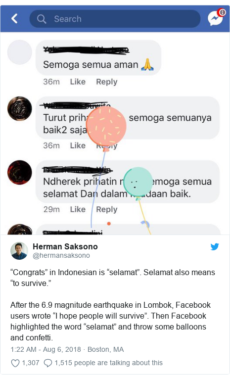 """Twitter post by @hermansaksono: """"Congrats"""" in Indonesian is """"selamat"""". Selamat also means """"to survive.""""After the 6.9 magnitude earthquake in Lombok, Facebook users wrote """"I hope people will survive"""". Then Facebook highlighted the word """"selamat"""" and throw some balloons and confetti."""