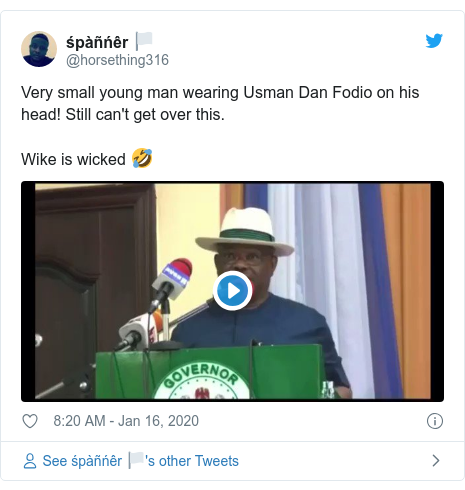 Twitter post by @horsething316: Very small young man wearing Usman Dan Fodio on his head! Still can't get over this.Wike is wicked 🤣