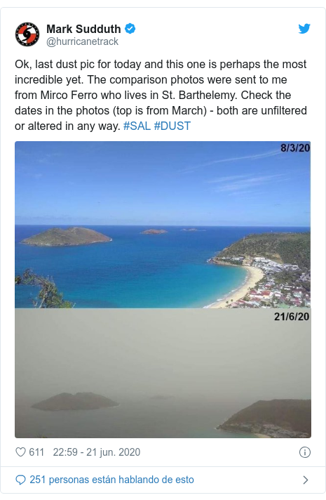 Publicación de Twitter por @hurricanetrack: Ok, last dust pic for today and this one is perhaps the most incredible yet. The comparison photos were sent to me from Mirco Ferro who lives in St. Barthelemy. Check the dates in the photos (top is from March) - both are unfiltered or altered in any way. #SAL #DUST