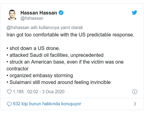 @hxhassan tarafından yapılan Twitter paylaşımı: Iran got too comfortable with the US predictable response. • shot down a US drone.• attacked Saudi oil facilities, unprecedented• struck an American base, even if the victim was one contractor• organized embassy storming• Sulaimani still moved around feeling invincible