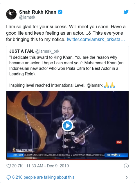 Twitter waxaa daabacay @iamsrk: I am so glad for your success. Will meet you soon. Have a good life and keep feeling as an actor....& Thks everyone for bringing this to my notice.