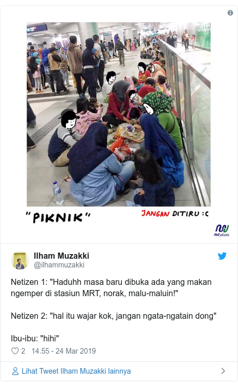 "Twitter pesan oleh @ilhammuzakki: Netizen 1  ""Haduhh masa baru dibuka ada yang makan ngemper di stasiun MRT, norak, malu-maluin!""Netizen 2  ""hal itu wajar kok, jangan ngata-ngatain dong""Ibu-ibu  ""hihi"""