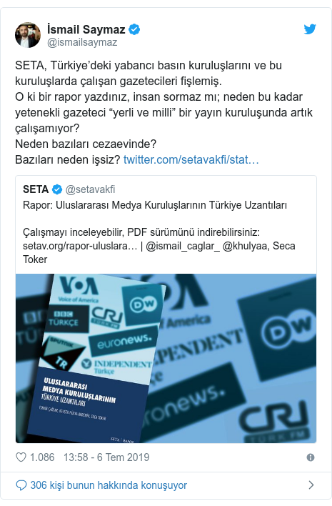 """@ismailsaymaz tarafından yapılan Twitter paylaşımı: SETA, Türkiye'deki yabancı basın kuruluşlarını ve bu kuruluşlarda çalışan gazetecileri fişlemiş.O ki bir rapor yazdınız, insan sormaz mı; neden bu kadar yetenekli gazeteci """"yerli ve milli"""" bir yayın kuruluşunda artık çalışamıyor?Neden bazıları cezaevinde?Bazıları neden işsiz?"""