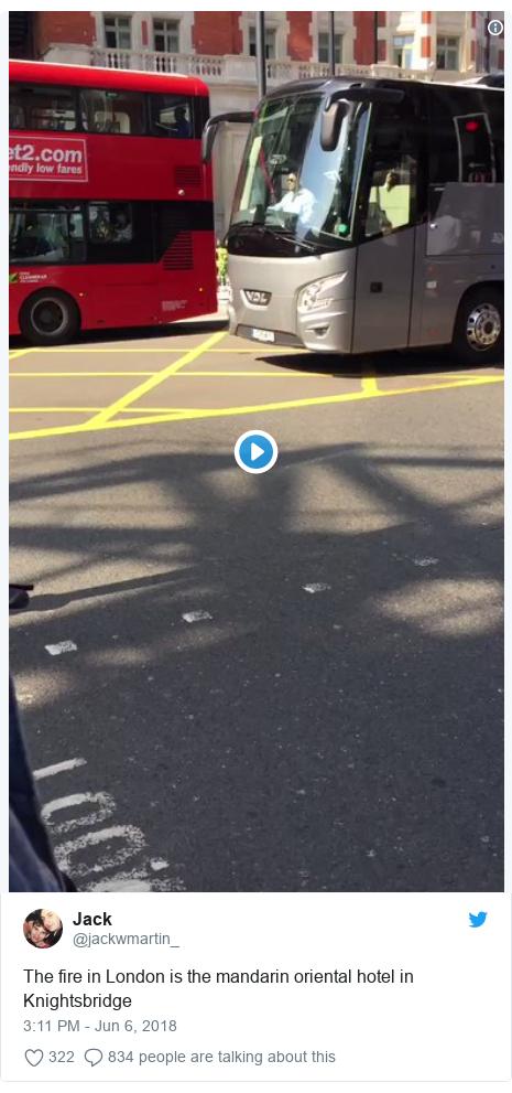 Twitter post by @jackwmartin_: The fire in London is the mandarin oriental hotel in Knightsbridge