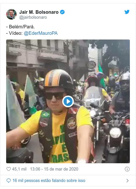 Twitter post de @jairbolsonaro: - Belém/Pará.- Vídeo  @EderMauroPA