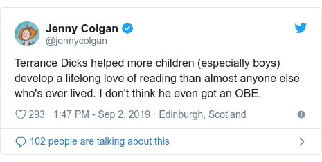 Twitter post by @jennycolgan: Terrance Dicks helped more children (especially boys) develop a lifelong love of reading than almost anyone else who's ever lived. I don't think he even got an OBE.