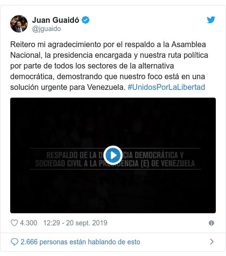 Publicación de Twitter por @jguaido: Reitero mi agradecimiento por el respaldo a la Asamblea Nacional, la presidencia encargada y nuestra ruta política por parte de todos los sectores de la alternativa democrática, demostrando que nuestro foco está en una solución urgente para Venezuela. #UnidosPorLaLibertad