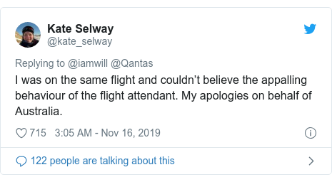 Twitter post by @kate_selway: I was on the same flight and couldn't believe the appalling behaviour of the flight attendant. My apologies on behalf of Australia.