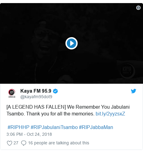 Twitter post by @kayafm95dot9: [A LEGEND HAS FALLEN] We Remember You Jabulani Tsambo. Thank you for all the memories. #RIPHHP #RIPJabulaniTsambo #RIPJabbaMan