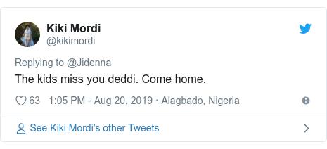 Twitter post by @kikimordi: The kids miss you deddi. Come home.
