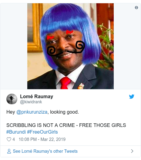 Twitter post by @kiwidrank: Hey @pnkurunziza, looking good. SCRIBBLING IS NOT A CRIME - FREE THOSE GIRLS #Burundi #FreeOurGirls