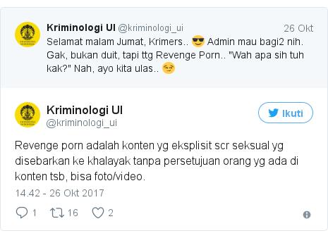 Twitter pesan oleh @kriminologi_ui: Revenge porn adalah konten yg eksplisit scr seksual yg disebarkan ke khalayak tanpa persetujuan orang yg ada di konten tsb, bisa foto/video.