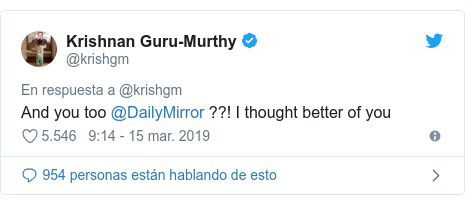 Twitter posting by @krishgm: And you too @DailyMirror ??!  I thought better of you