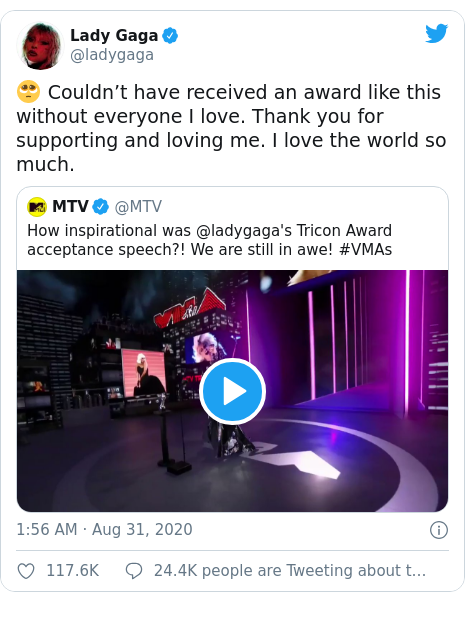 Twitter post by @ladygaga: 🥺 Couldn't have received an award like this without everyone I love. Thank you for supporting and loving me. I love the world so much.
