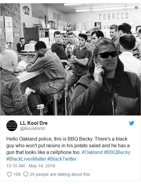 Twitter post by @llkooldre50: Hello Oakland police, this is BBQ Becky. There's a black guy who won't put raisins in his potato salad and he has a gun that looks like a cellphone too. #Oakland #BBQBecky #BlackLivesMatter #BlackTwitter