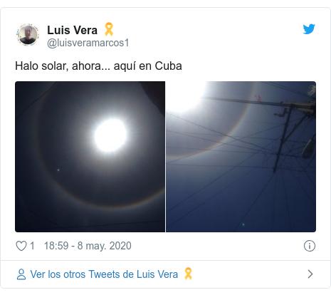 Publicación de Twitter por @luisveramarcos1: Halo solar, ahora... aquí en Cuba