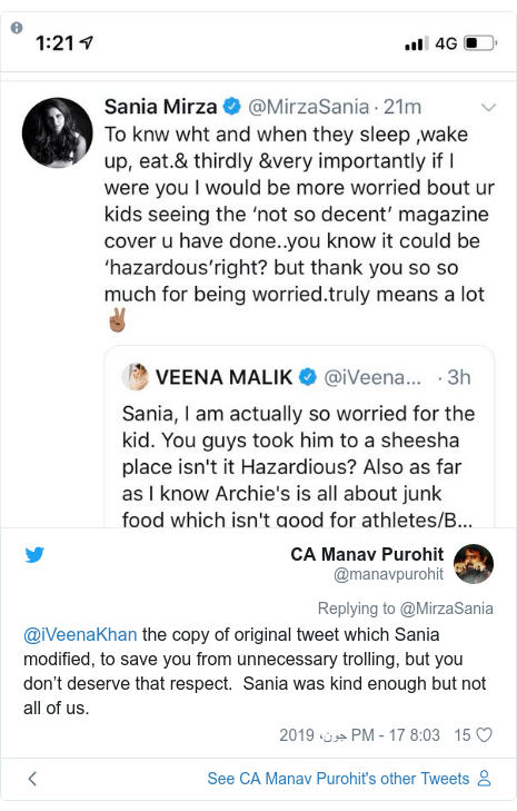 ٹوئٹر پوسٹس @manavpurohit کے حساب سے: @iVeenaKhan the copy of original tweet which Sania modified, to save you from unnecessary trolling, but you don't deserve that respect.  Sania was kind enough but not all of us.
