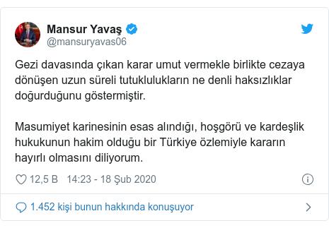@mansuryavas06 tarafından yapılan Twitter paylaşımı: Gezi davasında çıkan karar umut vermekle birlikte cezaya dönüşen uzun süreli tutuklulukların ne denli haksızlıklar doğurduğunu göstermiştir.Masumiyet karinesinin esas alındığı, hoşgörü ve kardeşlik hukukunun hakim olduğu bir Türkiye özlemiyle kararın hayırlı olmasını diliyorum.
