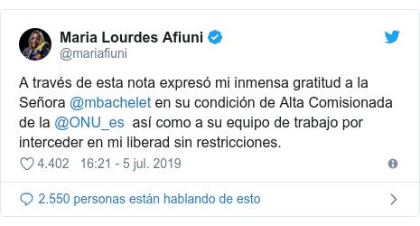 Publicación de Twitter por @mariafiuni: A través de esta nota expresó mi inmensa gratitud a la Señora @mbachelet en su condición de Alta Comisionada de la @ONU_es  así como a su equipo de trabajo por interceder en mi liberad sin restricciones.