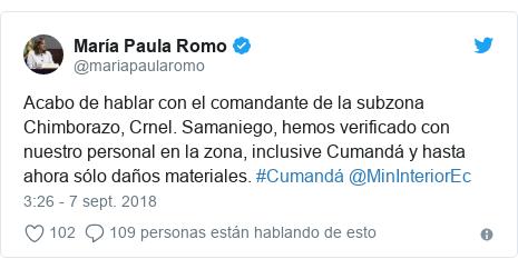Publicación de Twitter por @mariapaularomo: Acabo de hablar con el comandante de la subzona Chimborazo, Crnel. Samaniego, hemos verificado con nuestro personal en la zona, inclusive Cumandá y hasta ahora sólo daños materiales. #Cumandá @MinInteriorEc