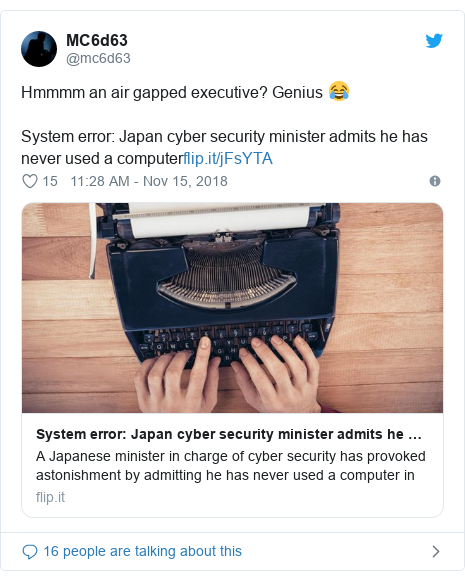 Twitter waxaa daabacay @mc6d63: Hmmmm an air gapped executive? Genius 😂System error  Japan cyber security minister admits he has never used a computer