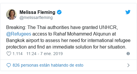 Publicación de Twitter por @melissarfleming: Breaking  The Thai authorities have granted UNHCR, @Refugees access to Rahaf Mohammed Alqunun at Bangkok airport to assess her need for international refugee protection and find an immediate solution for her situation.