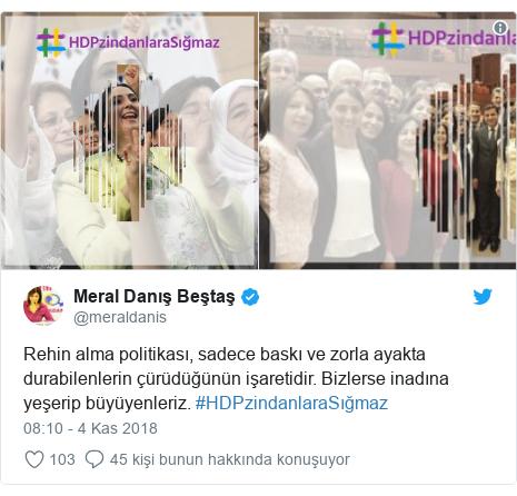 @meraldanis tarafından yapılan Twitter paylaşımı: Rehin alma politikası, sadece baskı ve zorla ayakta durabilenlerin çürüdüğünün işaretidir. Bizlerse inadına yeşerip büyüyenleriz. #HDPzindanlaraSığmaz