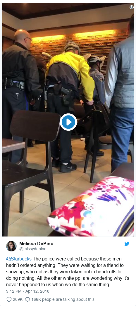 Twitter post by @missydepino: @Starbucks The police were called because these men hadn't ordered anything. They were waiting for a friend to show up, who did as they were taken out in handcuffs for doing nothing. All the other white ppl are wondering why it's never happened to us when we do the same thing.