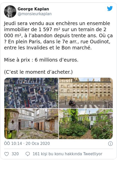 @monsieurkaplan tarafından yapılan Twitter paylaşımı: Jeudi sera vendu aux enchères un ensemble immobilier de 1 597 m² sur un terrain de 2 000 m², à l'abandon depuis trente ans. Où ça ? En plein Paris, dans le 7e arr., rue Oudinot, entre les Invalides et le Bon marché.Mise à prix 6 millions d'euros.(C'est le moment d'acheter.)