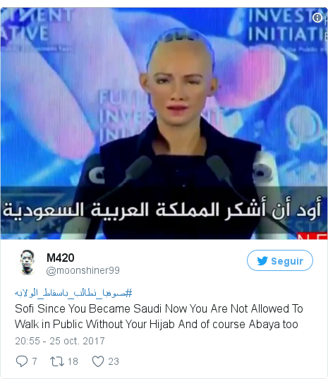 Publicación de Twitter por @moonshiner99: #صوفيا_تطالب_باسقاط_الولايهSofi Since You Became Saudi Now You Are Not Allowed To Walk in Public Without Your Hijab And of course Abaya too