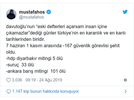 """@mustafahos tarafından yapılan Twitter paylaşımı: davutoğlu'nun """"eski defterleri açarsam insan içine çıkamazlar""""dediği günler türkiye'nin en karanlık ve en kanlı tarihlerinden biridir. 7 haziran 1 kasım arasında -167 güvenlik görevlisi şehit oldu. -hdp diyarbakır mitingi 5 ölü-suruç 33 ölü-ankara barış mitingi 101 ölü"""