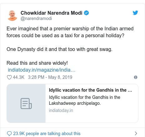 Twitter post by @narendramodi: Ever imagined that a premier warship of the Indian armed forces could be used as a taxi for a personal holiday?One Dynasty did it and that too with great swag.Read this and share widely!