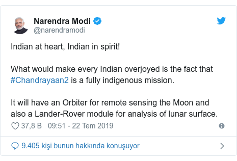 @narendramodi tarafından yapılan Twitter paylaşımı: Indian at heart, Indian in spirit! What would make every Indian overjoyed is the fact that #Chandrayaan2 is a fully indigenous mission. It will have an Orbiter for remote sensing the Moon and also a Lander-Rover module for analysis of lunar surface.