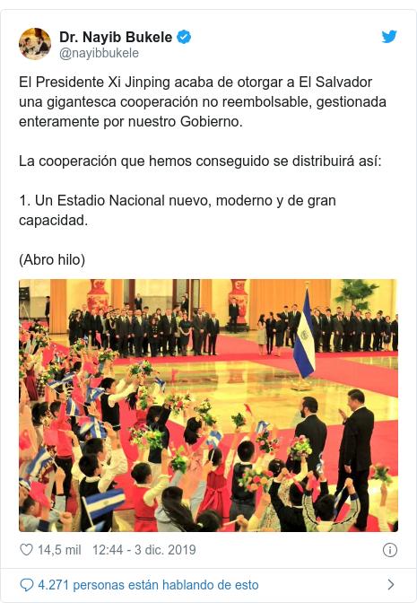Publicación de Twitter por @nayibbukele: El Presidente Xi Jinping acaba de otorgar a El Salvador una gigantesca cooperación no reembolsable, gestionada enteramente por nuestro Gobierno.La cooperación que hemos conseguido se distribuirá así 1. Un Estadio Nacional nuevo, moderno y de gran capacidad.(Abro hilo)