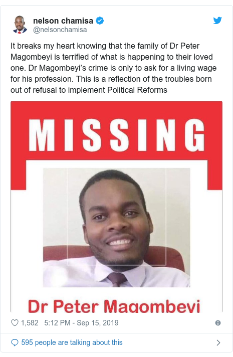 Twitter post by @nelsonchamisa: It breaks my heart knowing that the family of Dr Peter Magombeyi is terrified of what is happening to their loved one. Dr Magombeyi's crime is only to ask for a living wage for his profession. This is a reflection of the troubles born out of refusal to implement Political Reforms