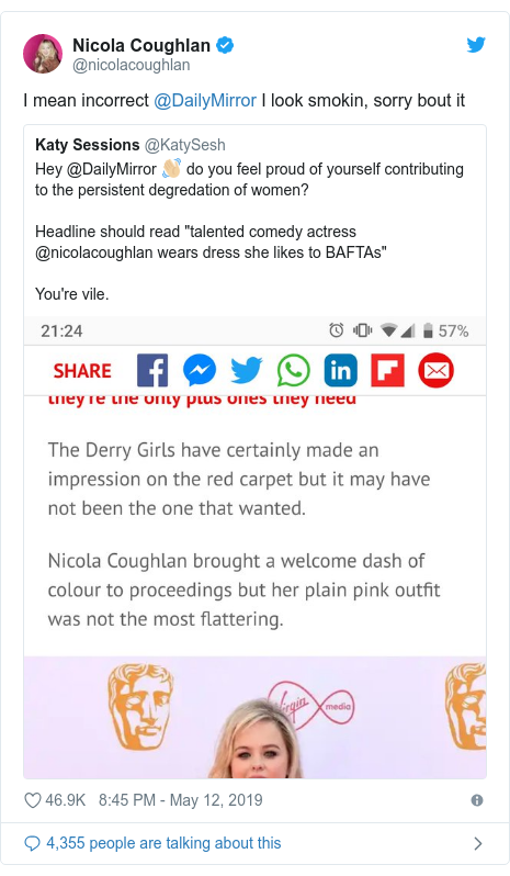 Twitter post by @nicolacoughlan: I mean incorrect @DailyMirror I look smokin, sorry bout it
