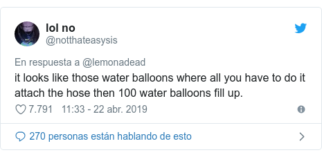 Publicación de Twitter por @notthateasysis: it looks like those water balloons where all you have to do it attach the hose then 100 water balloons fill up.