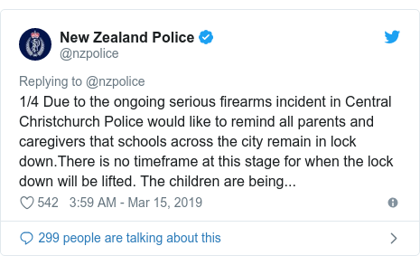 Twitter post by @nzpolice: 1/4 Due to the ongoing serious firearms incident in Central Christchurch Police would like to remind all parents and caregivers that schools across the city remain in lock down.There is no timeframe at this stage for when the lock down will be lifted. The children are being...