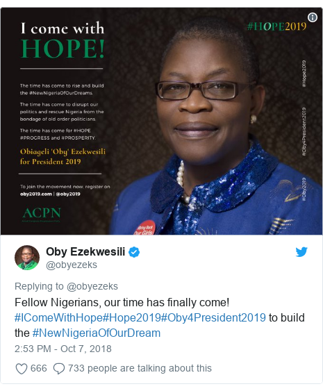 Twitter post by @obyezeks: Fellow Nigerians, our time has finally come! #IComeWithHope#Hope2019#Oby4President2019 to build the #NewNigeriaOfOurDream